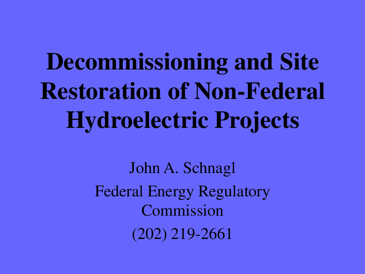 Decommissioning and Site Restoration of Non-Federal Hydroelectric Projects