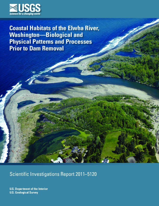 Coastal Habitats of the Elwha River, Washington-Biological and Physical Patterns and Processes Prior to Dam Removal
