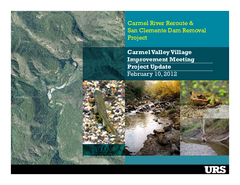 Carmel River Reroute and San Clemente Dam Removal Project, Carmel Valley Village Improvement Meeting Project Update - Presentation