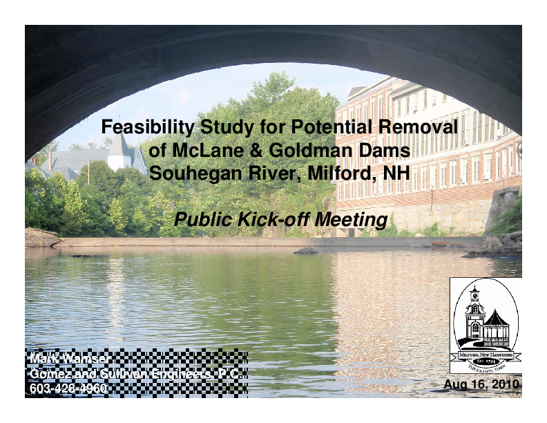 Feasibility Study for Potential Removal of McLane & Goldman Dams Souhegan River, Milford, NH Public Kick-off Meeting