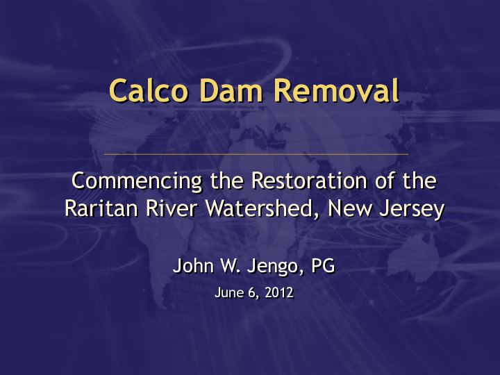 Calco Dam Removal Commencing the Restoration of the Raritan River Watershed, New Jesrsey