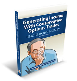 Generating Income with Conservative Options Trades, by UncleBobsMoney.com