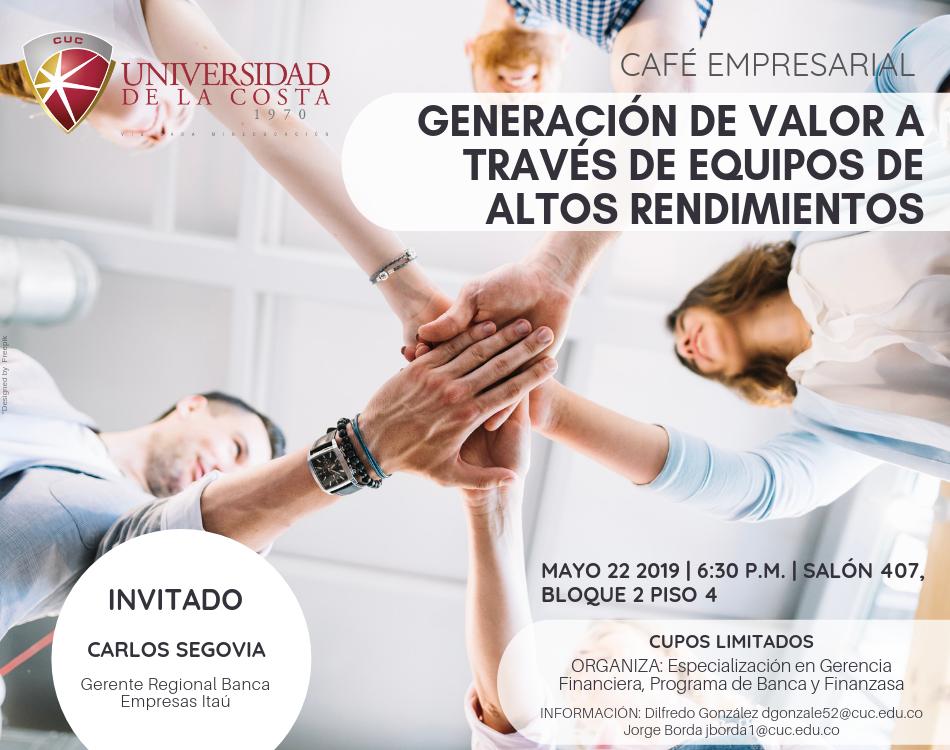 """Café empresarial """"Generación de valor a través de equipos de altos rendimientos"""""""