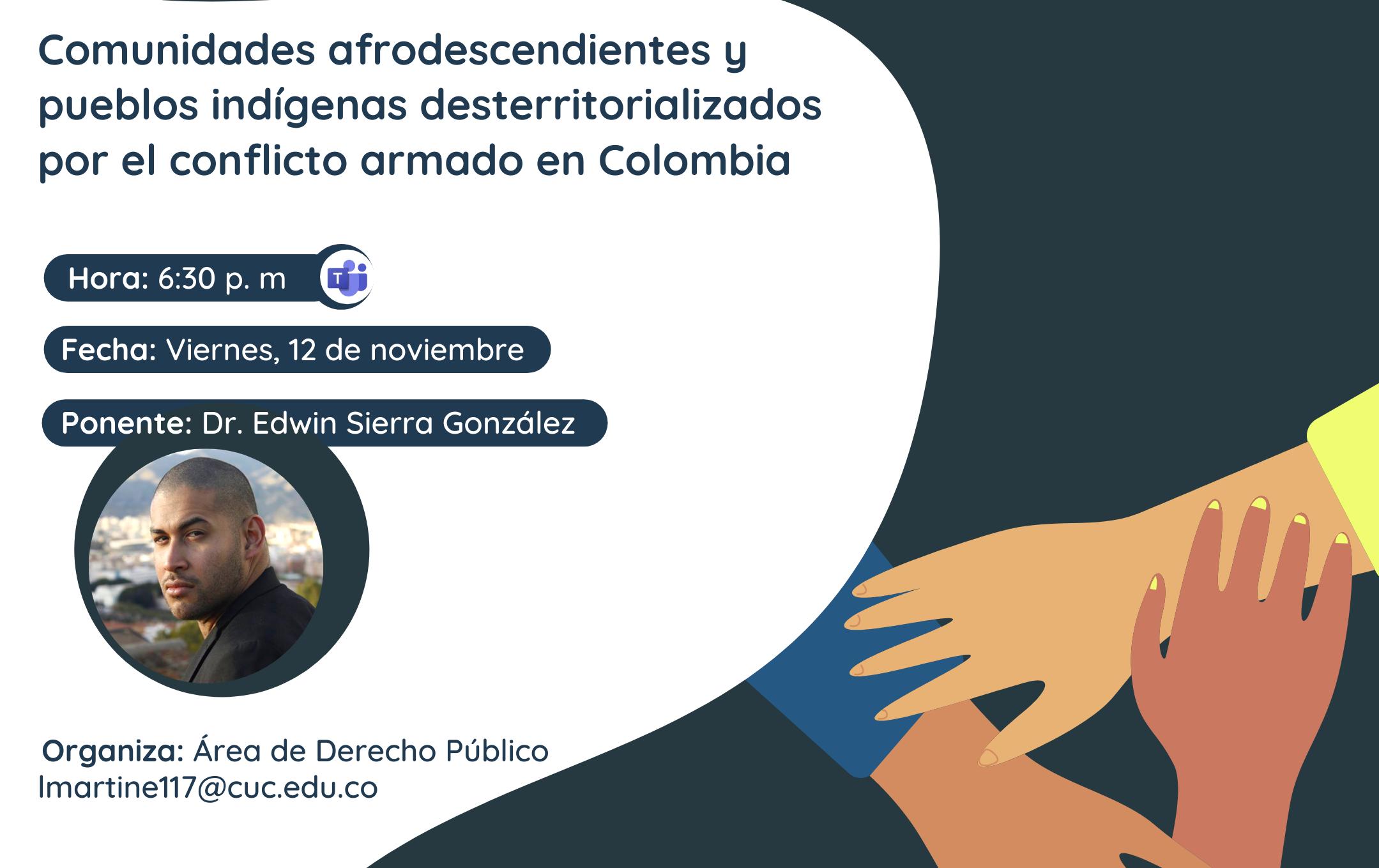 Comunidades afrodescendientes e indígenas desterritorializados por el conflicto armado en Colombia