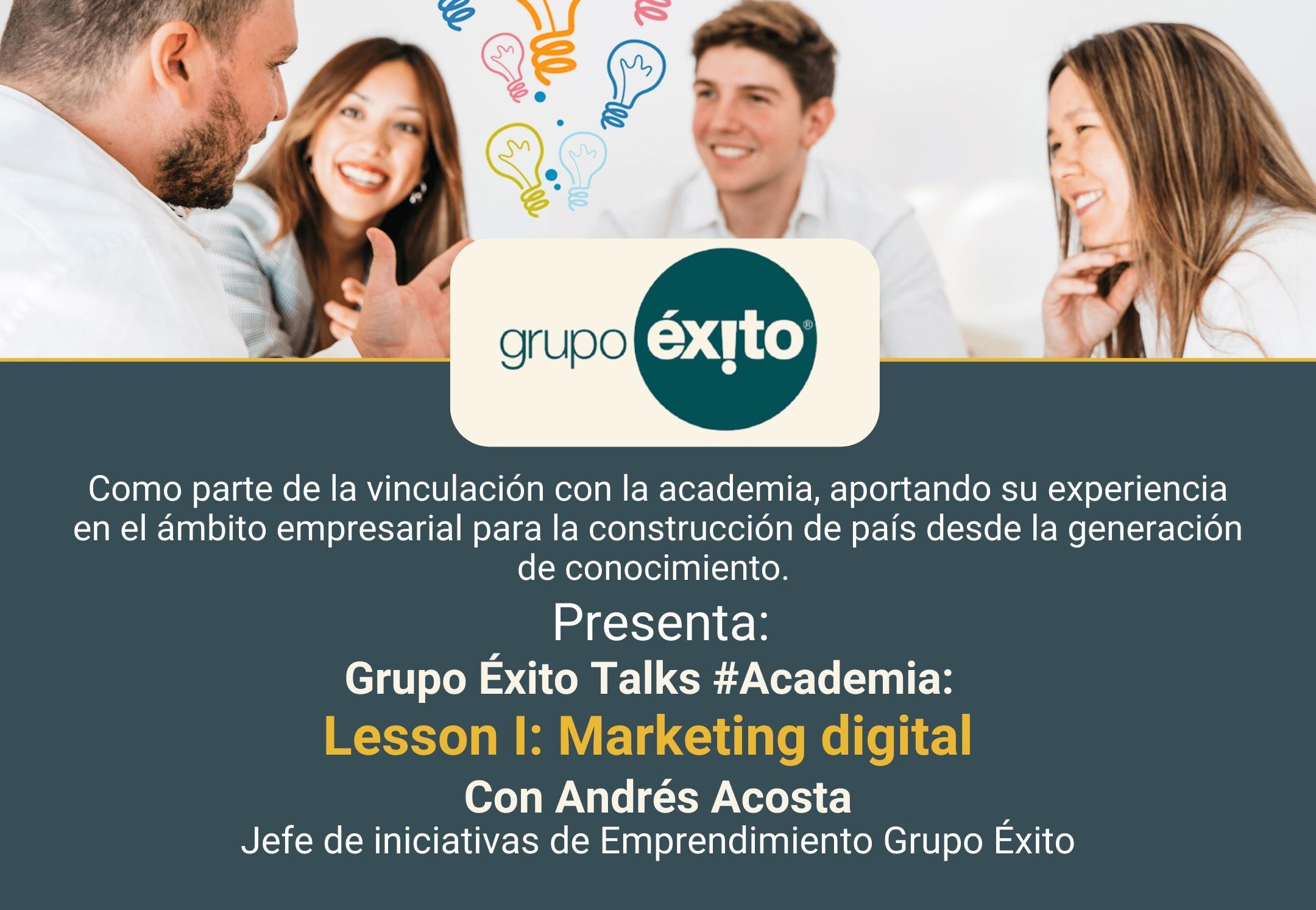 Grupo Éxito Talks #Academia