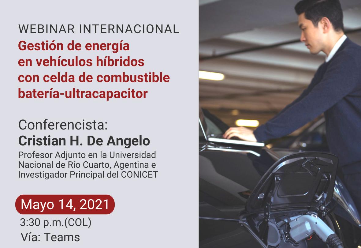 """Webinar Internacional """"Gestión de energía en vehículos híbridos con celda de combustible batería - ultracapacitor"""""""