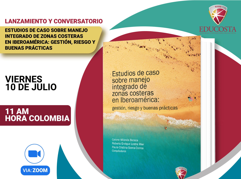 Lanzamiento del libro 'Estudios de caso sobre manejo integrado de zonas costeras en Iberoamérica'