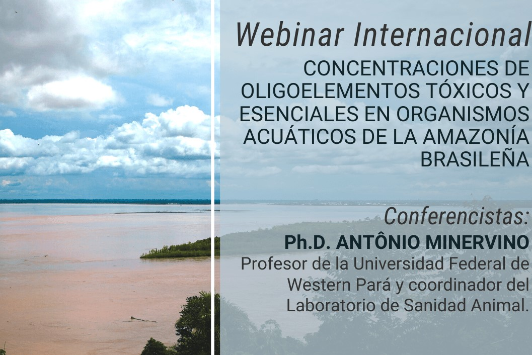 """Webinar Internacional """"Concentraciones de oligoelementos tóxicos y esenciales en organismos acuáticos de la Amazonía brasileña"""""""