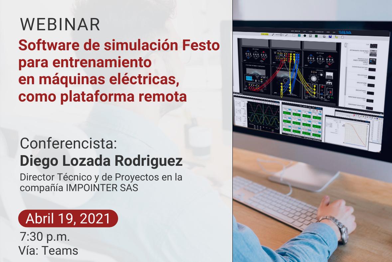 """Webinar """"Software de simulación Festo para entrenamiento en máquinas eléctricas, como plataforma remota"""""""
