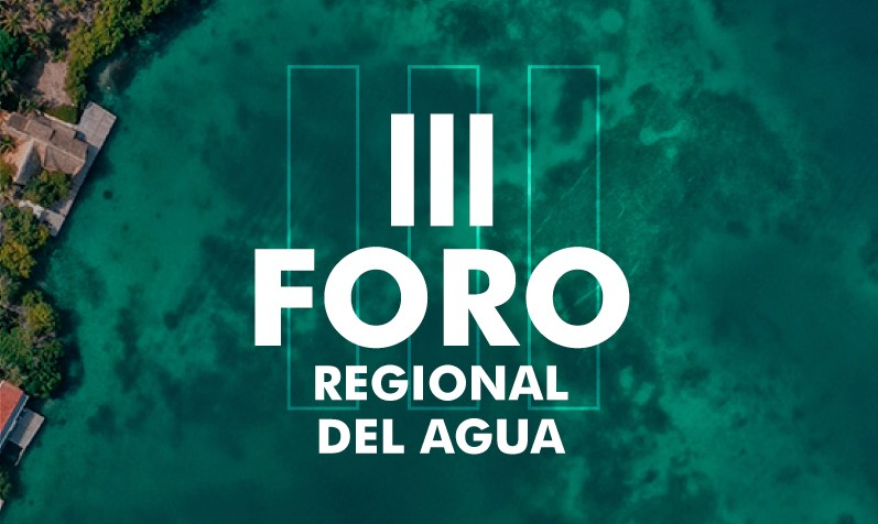 III FORO REGIONAL DEL AGUA