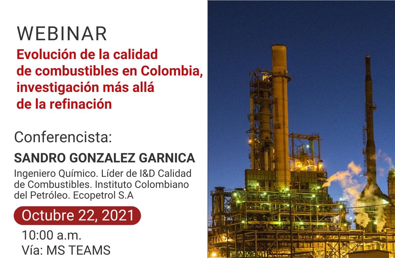 """Webinar """"Evolución de la calidad de combustibles en Colombia, investigación más allá de la refinación"""""""