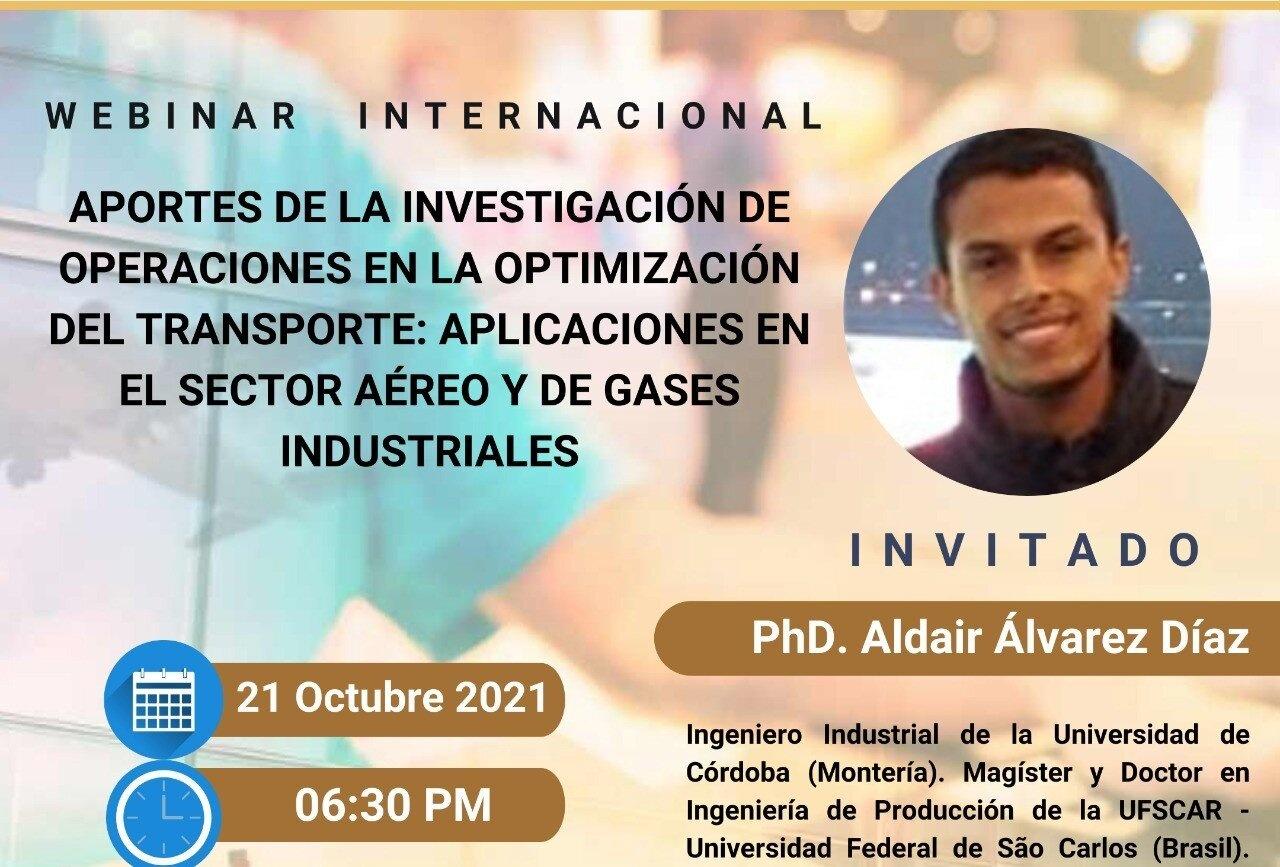 """Webinar Internacional """"Aportes de la investigación de operaciones en la optimización del transporte: aplicaciones en el sector aéreo y de gases industriales"""