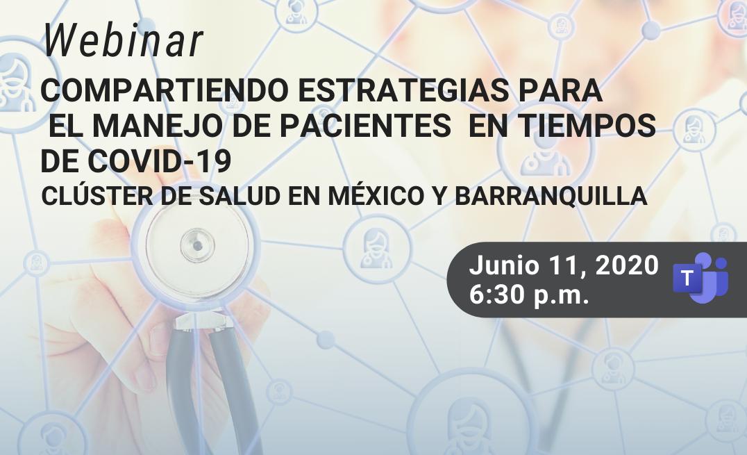"""Webinar """"Compartiendo estrategias para el manejo de pacientes en tiempos de Covid-19. Clúster de salud en México y Barranquilla"""""""