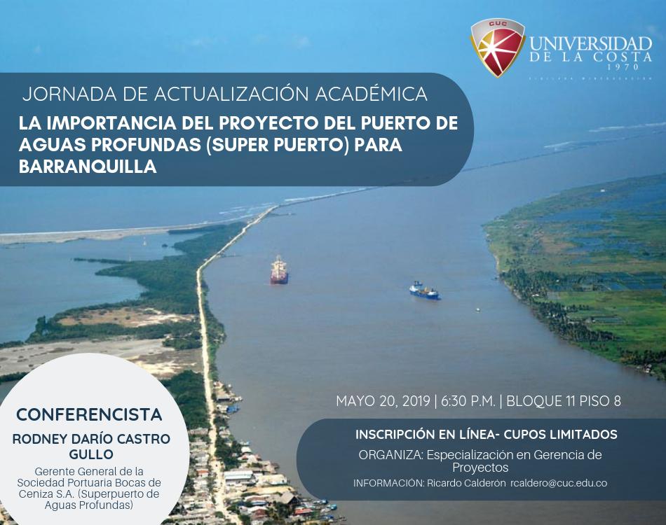 """Jornada de Actualización Académica """"La importancia del proyecto del puerto de aguas profundas (Super puerto) para Barranquilla"""""""