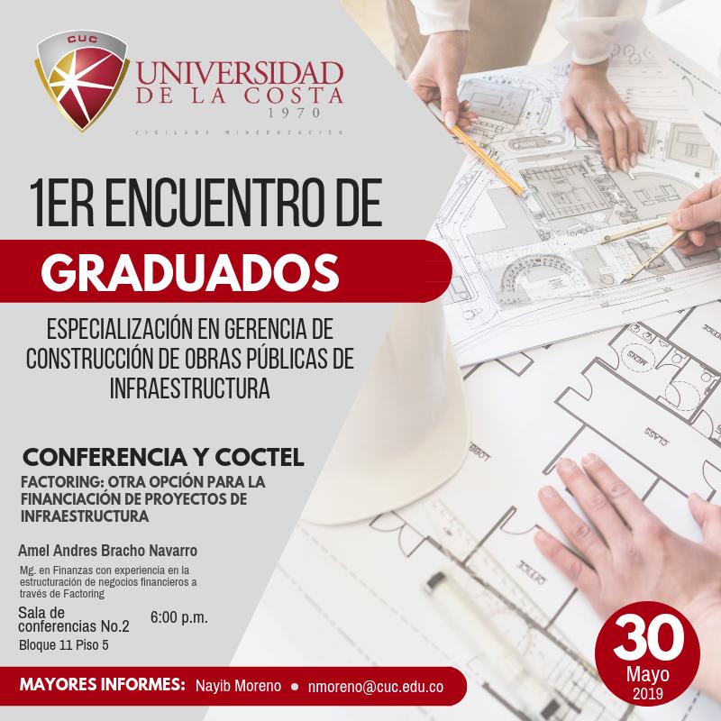 1er Encuentro de Graduados de la Esp. Gerencia de Construcción de Obras Públicas de Infraestructura