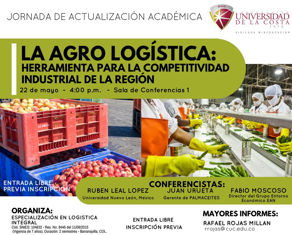 La Agro Logística: Herramienta para la competitividad industrial de la región
