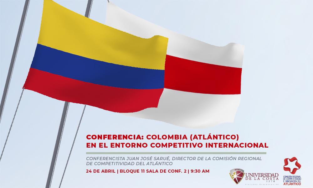 Conferencia: Colombia en el entorno competitivo internacional