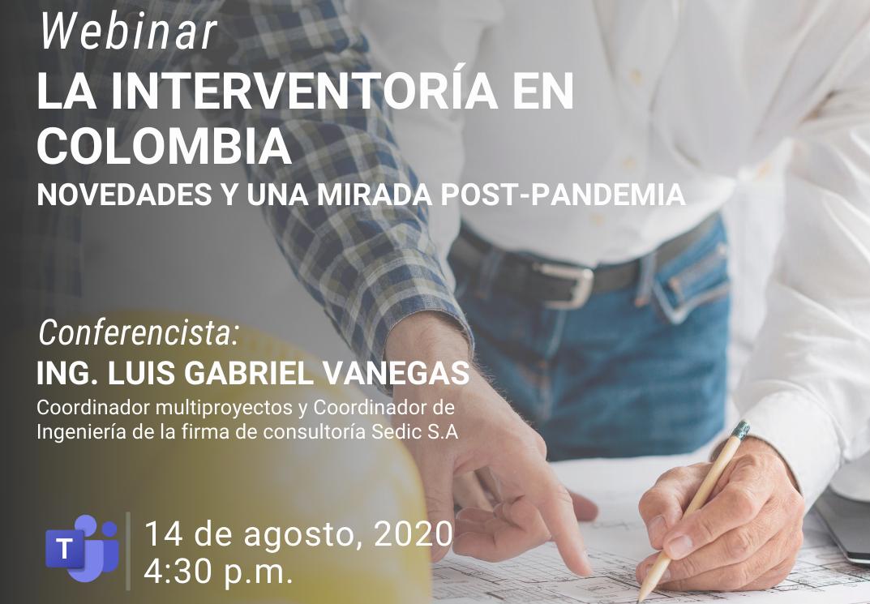 """Webinar """"La Interventoría en Colombia: Novedades y una mirada Post-Pandemia"""""""