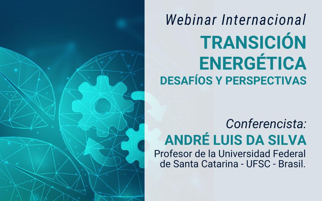 """Webinar internacional """"Transición energética: desafíos y perspectivas"""""""