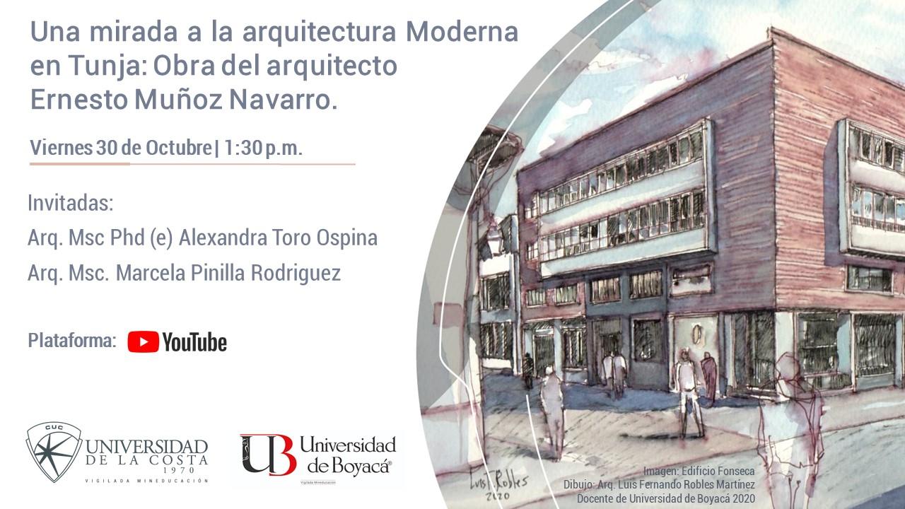 Una mirada a la arquitectura Moderna en Tunja. Obra del arquitecto Ernesto Muñoz Navarr