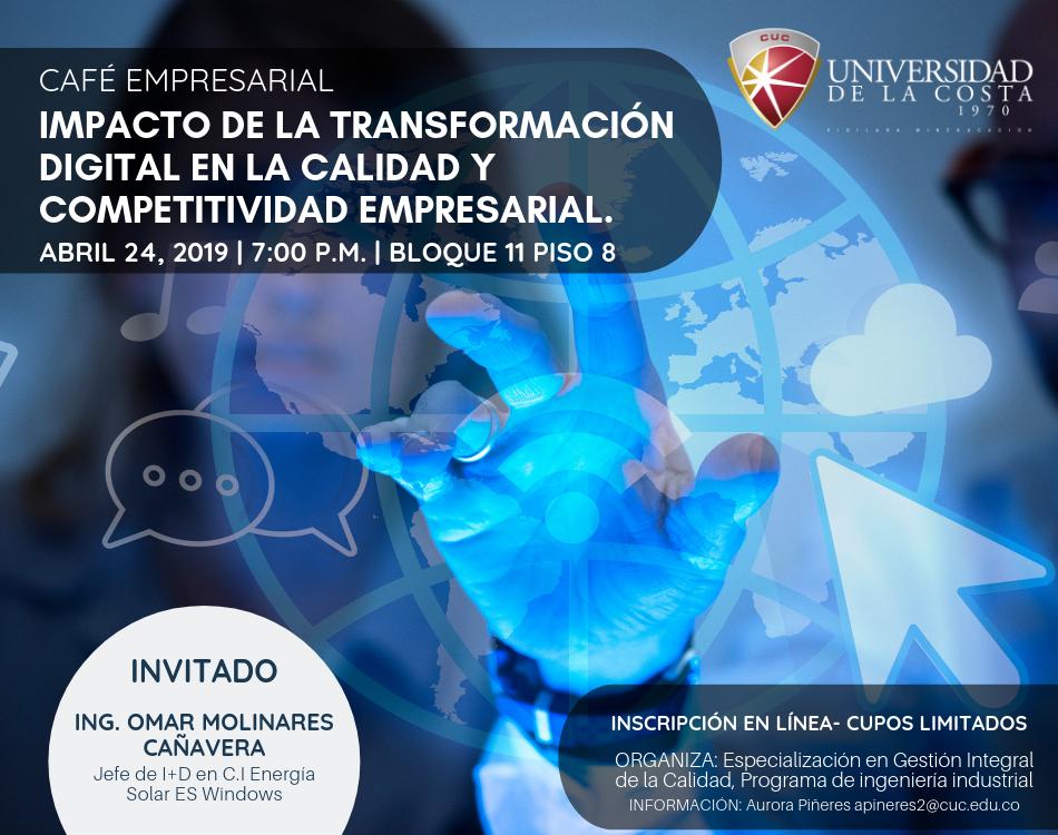 Café empresarial: Impacto de la transformación digital en la calidad y la competitividad empresarial