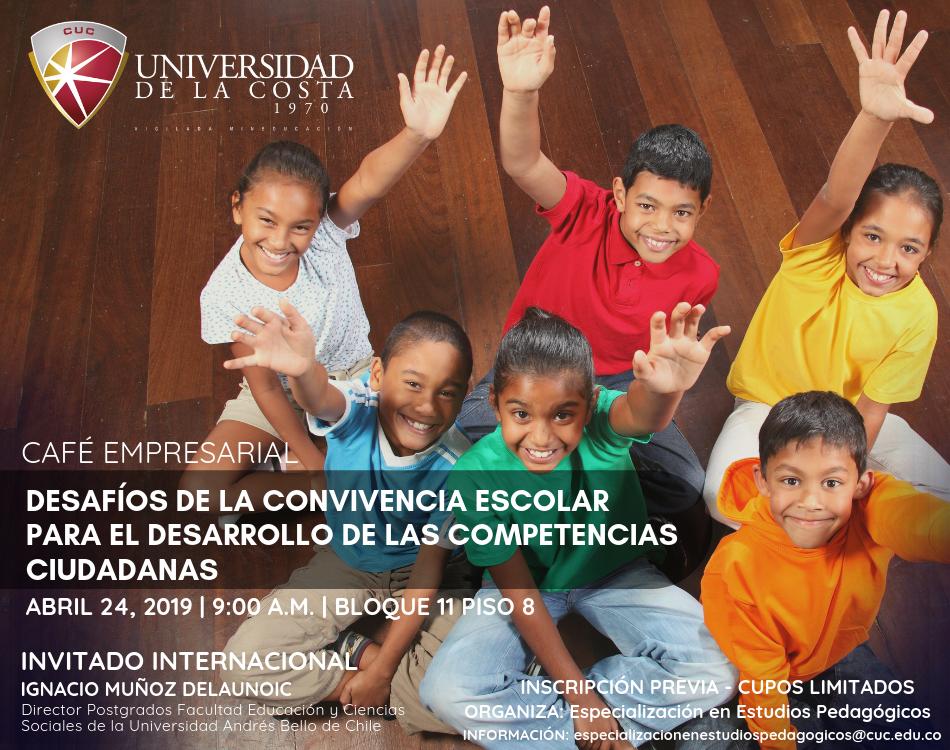 """Café empresarial """"Desafíos de la convivencia escolar para el desarrollo de las competencias ciudadanas"""