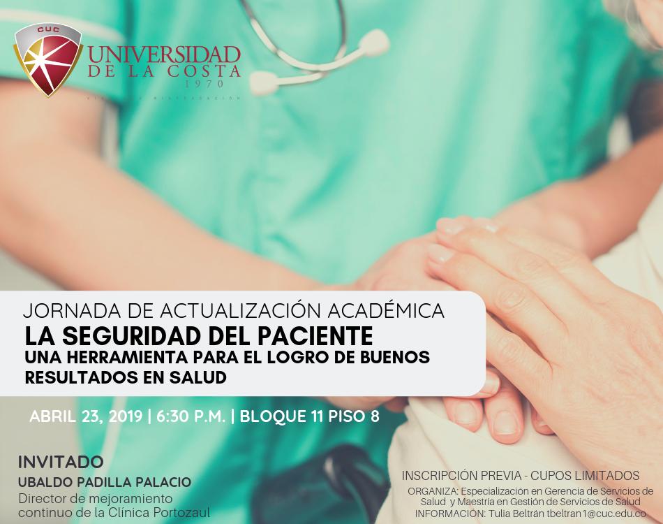 """Jornada de Actualización Académica """"La seguridad del paciente, una herramienta para el logro de buenos resultados en salud"""""""