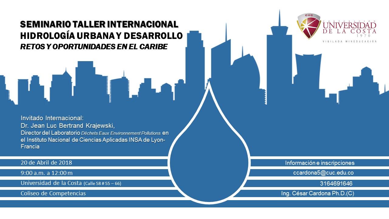 """Seminario Taller Internacional """"Hidrología Urbana y Desarrollo, Retos y Oportunidades en el Caribe"""""""