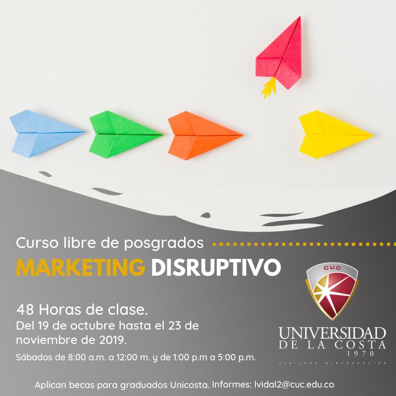 Marketing Disruptivo - Actualiza tus conocimientos con los cursos libres de Posgrado