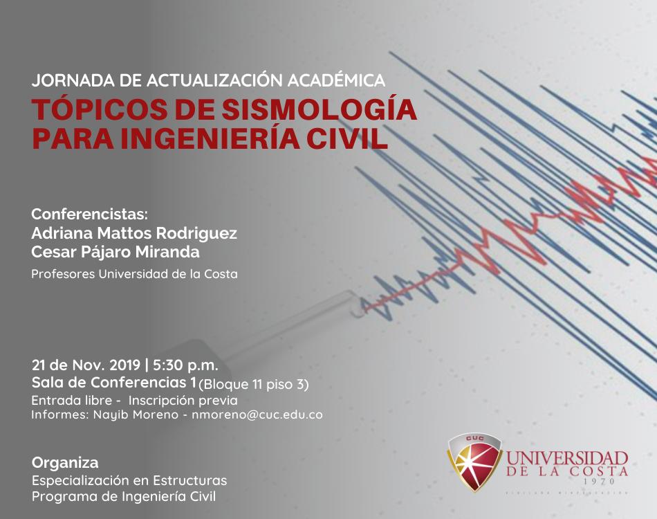 "Jornada de Actualización Académica: "" Tópicos de sismología para ingeniería civil"""