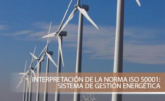 Interpretación de la Norma ISO 50001: Sistema de Gestión Energética
