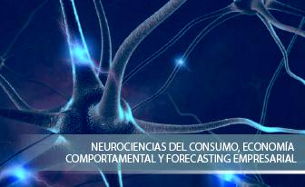 Neurociencias del Consumidor, Economía Comportamental y Forecasting Empresarial
