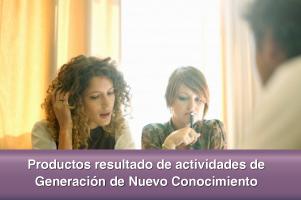 Productos resultado de actividades de Generación de Nuevo Conocimiento