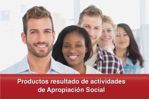 Productos resultado de actividades de Apropiación Social
