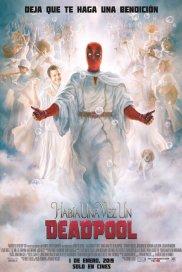 Poster de:1 Había Una Vez Un Deadpool