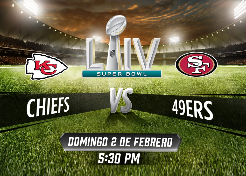 ¡Superbowl! Kansas City Chiefs vs San Francisco 49ers. Domingo 2 de Febrero a las 5:30 PM.