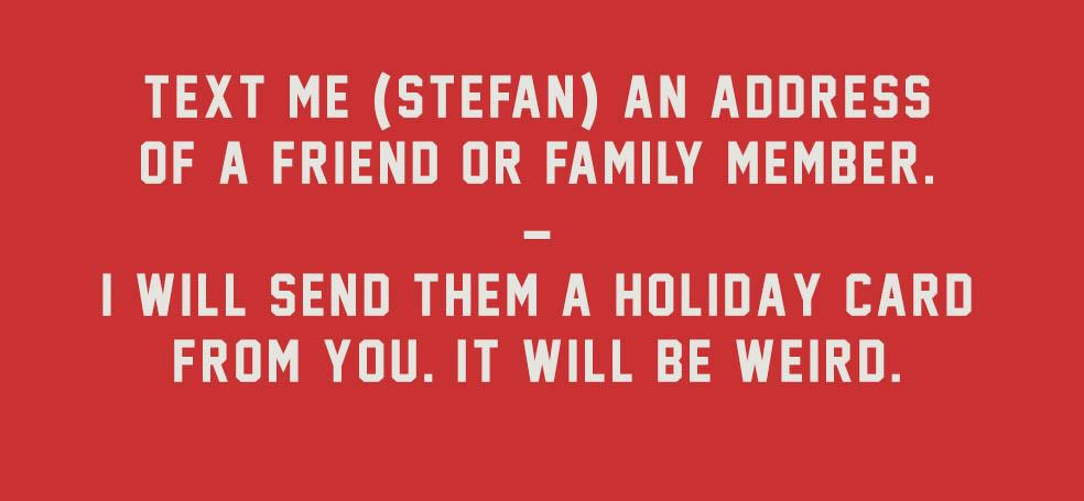 Stefan's Head - Stefan's Holiday Card - Title