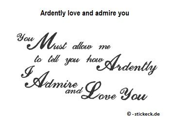 20170525 - Ardently love and admire you - stickeck.de