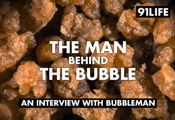 91life_bubble_hash_interview_with_bubbleman