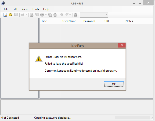 KeePass: CLR Exception Message | Failed to load the specified file! Common Language Runtim detected an invalid program.