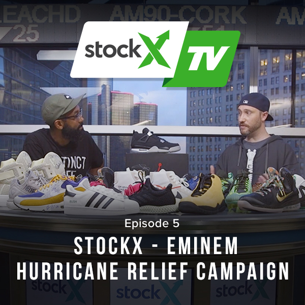 StockX TV Ep. 5 – Eminem Hurricane Relief Campaign