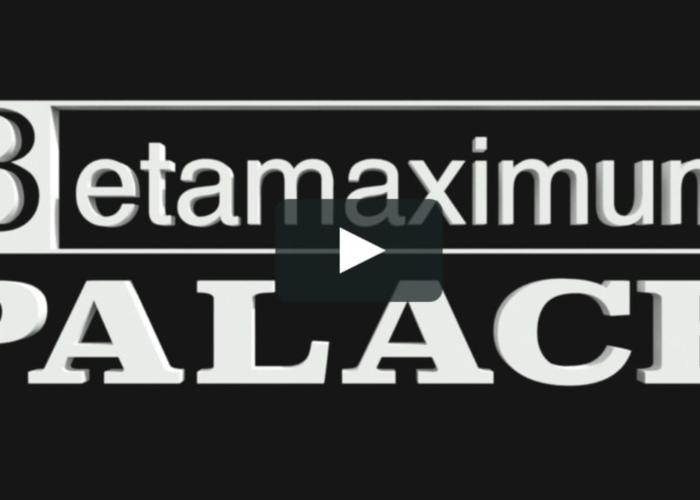 Watch It and Rock It: Betamaximum Palace