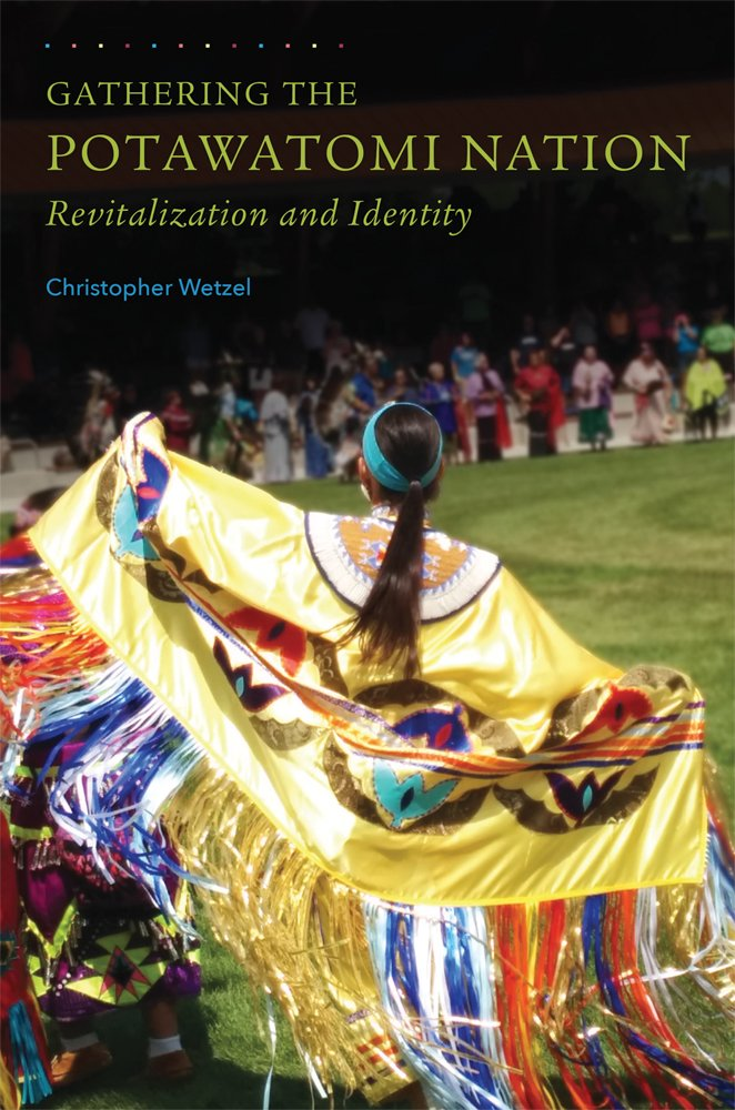 Gathering the Potawatomi Nation: Revitalization and Identity