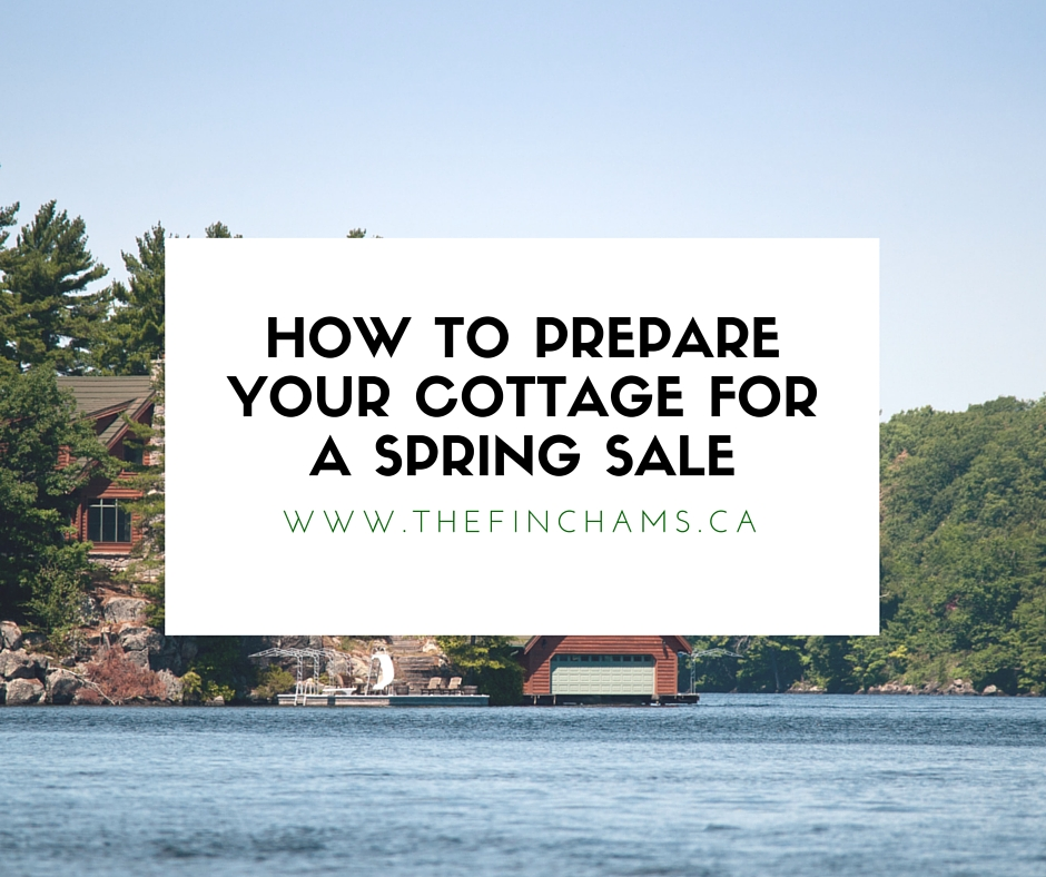 www.thefinchams.ca - How to Prepare Your Cottage for Sale