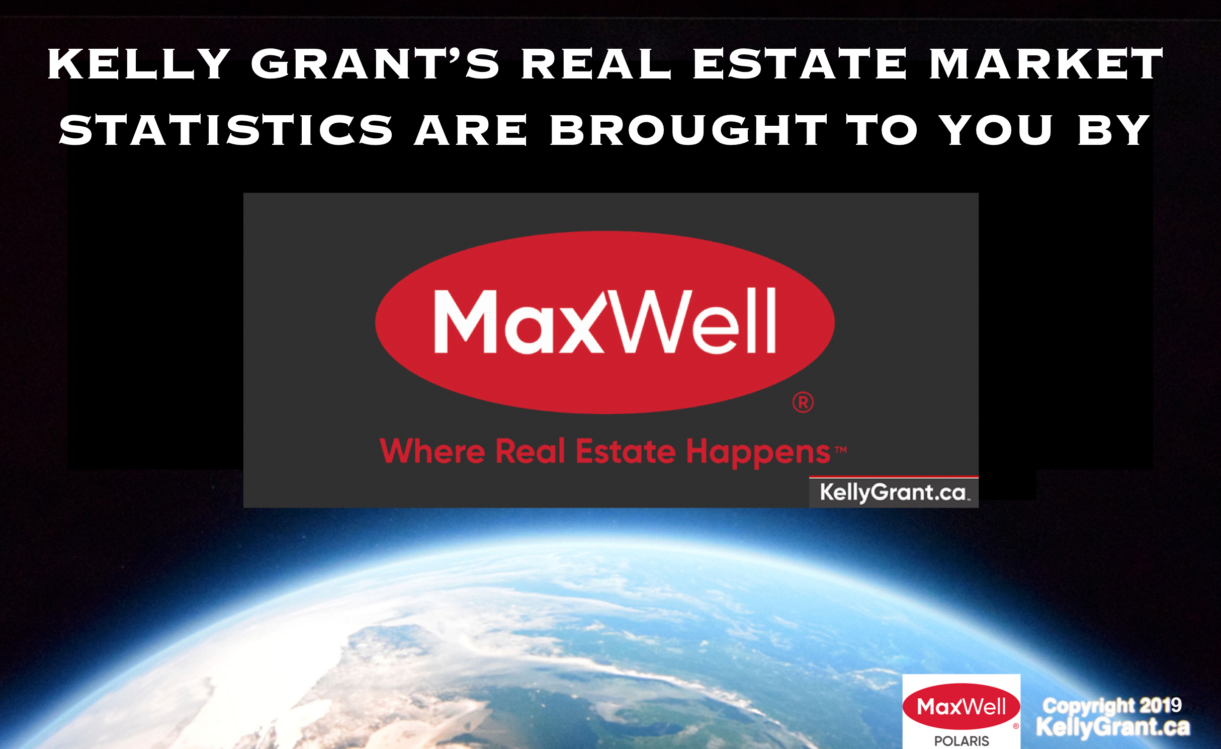 Kelly Grant's Market Statistics are Brought to you By MaxWell Realty