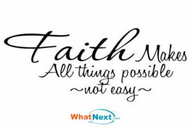 Preview_faith_makes_all_things_possible__not_easy__whatnext