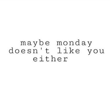 Wall_maybe_monday_doesn_t_like_you_either