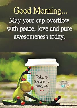 Preview_good_morning_may_your_cup_be_full_of_awesome