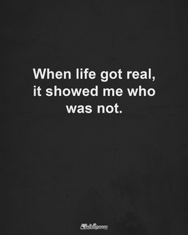 Preview_when_life_got_real_it_showed_me_who_was_not