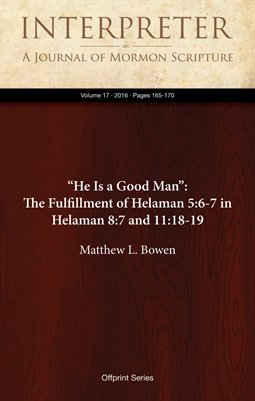"""He Is a Good Man"": The Fulfillment of Helaman 5:6-7 in Helaman 8:7 and 11:18-19"